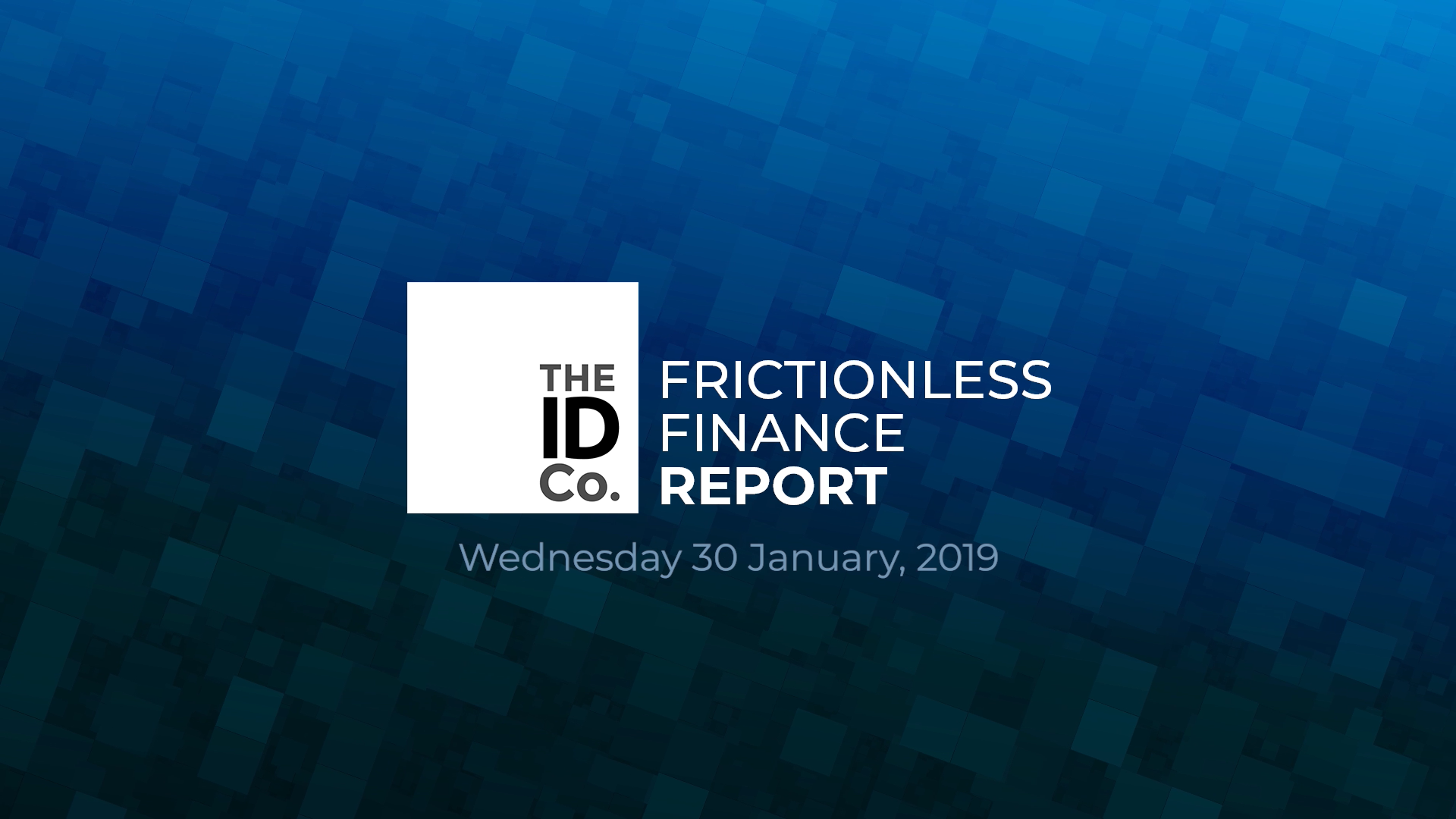 Frictionless Finance Report - Wednesday 30th January